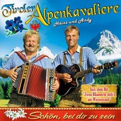 Schön,Bei Dir Zu Sein - Tiroler Alpenkavaliere
