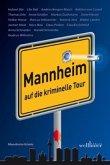 Mannheim - auf die kriminelle Tour