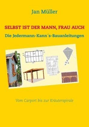 selbst ist der mann frau auch von jan m ller buch. Black Bedroom Furniture Sets. Home Design Ideas