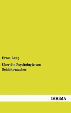 Über die Psychologie von Schleiermacher - Lang, Ernst