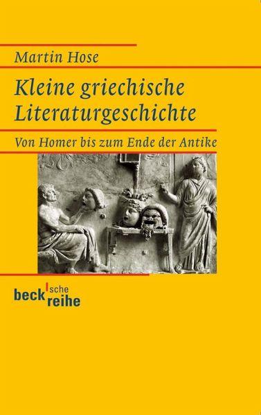 Kleine griechische Literaturgeschichte - Hose, Martin