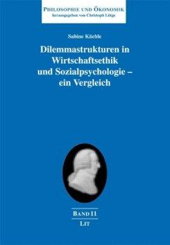 Dilemmastrukturen in Wirtschaftsethik und Sozialpsychologie - ein Vergleich