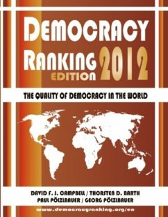 Democracy Ranking (Edition 2012) - Campbell, David F. J.; Barth, Thorsten D.; Pölzlbauer, Paul; Pölzlbauer, Georg