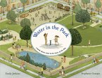 Water in the Park: A Book about Water & the Times of the Day