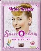 Meine Rezepte - Sweet & Easy / Enie backt Bd.1