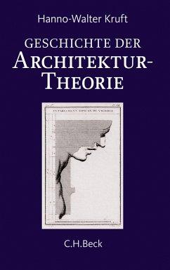 Geschichte der Architekturtheorie - Kruft, Hanno-Walter