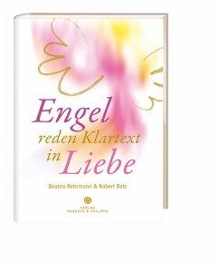 Engel reden Klartext - Betz, Robert; Rehrmann, Beatrix