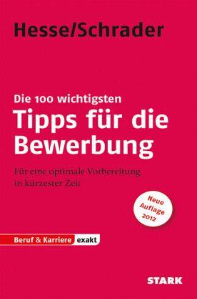 bewerbung beruf karriere die 100 wichtigsten tipps fr die bewerbung hesse jrgen - Hesse Schrader Bewerbung
