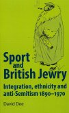 Sport and British Jewry: Integration, Ethnicity and Anti-Semitism, 1890-1970