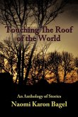 Touching the Roof of the World: An Anthology of Stories