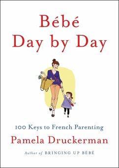 Bebe Day by Day - Druckerman, Pamela