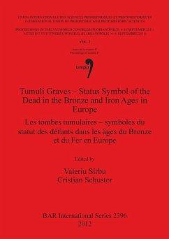 Tumuli Graves - Status Symbol of the Dead in the Bronze and Iron Ages in Europe: Les tombes tumulaires - symboles du statut des défunts dans les âges