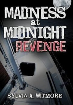 Madness at Midnight Revenge - Witmore, Sylvia A.