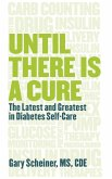 Until There Is a Cure: The Latest and Greatest in Diabetes Self-Care