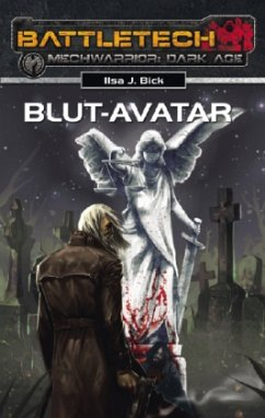 Blut-Avatar / BattleTech MechWarrior Dark Age Bd.19 - Bick, Ilsa J.
