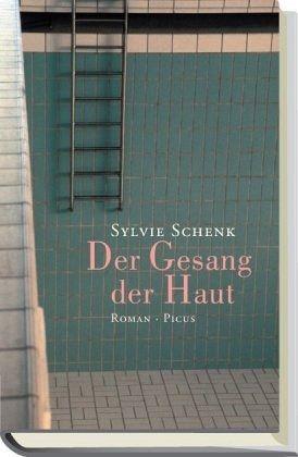 Der Gesang der Haut (Mängelexemplar) - Schenk, Sylvie