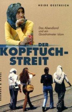 Der Kopftuch-Streit (Mängelexemplar) - Oestreich, Heide