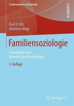 Familiensoziologie - Hill, Paul B.;Kopp, Johannes