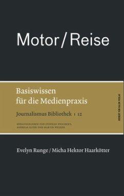 Motor / Reise. Basiswissen für die Medienpraxis - Runge, Evelyn; Haarkötter, Micha H.