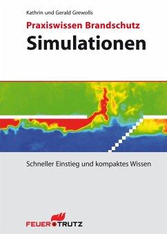 Praxiswissen Brandschutz - Simulationen - Grewolls, Kathrin; Grewolls, Gerald