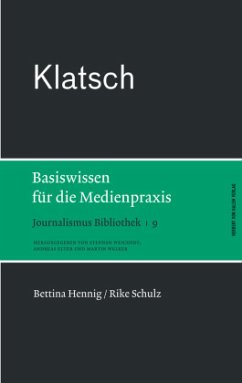 Klatsch. Basiswissen für die Medienpraxis / Journalismus Bibliothek Bd.9 - Hennig, Bettina; Schulz, Rike