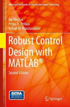 Robust Control Design with MATLAB® - Gu, Da-Wei; Petkov, Petko Hr.; Konstantinov, Mihail M.