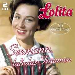 Seemann,Laß Das Träumen...-50 Große Erfolge - Lolita