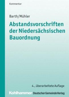 Abstandsvorschriften der niedersächsischen Bauordnung - Barth, Wolff-Dietrich; Mühler, Wolfgang