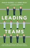 Leading Teams: Tools and Techniques for Successful Team Leadership from the Sports World