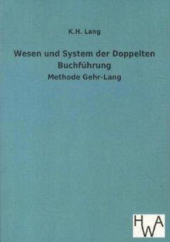 Wesen und System der Doppelten Buchführung - Lang, K. M.