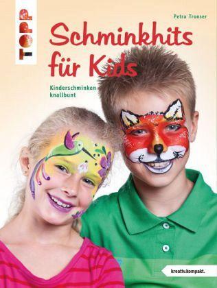 Schminkhits Für Kids Von Petra Tronser Portofrei Bei Bücherde Bestellen