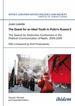 The Quest for an Ideal Youth in Putin's Russia II. The Search for Distinctive Conformism in the Political Communication of Nashi, 2005-2009 - Lassila, Jussi
