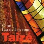 Taizé: O Toi L'Au-Dela De Tout