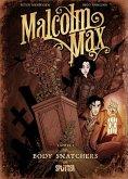 Malcolm Max 01. Body Snatchers