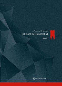 Lehrbuch der Zahntechnik 1 - Hohmann, Arnold; Hielscher, Werner
