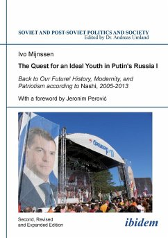 The Quest for an Ideal Youth in Putin's Russia I. Back to Our Future! History, Modernity, and Patriotism according to Nashi, 2005-2013 - Mijnssen, Ivo