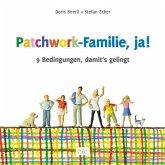 Patchwork-Familie, ja!