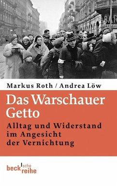 Das Warschauer Getto - Roth, Markus; Löw, Andrea