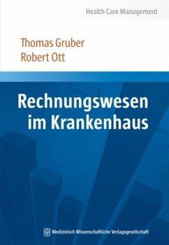 Rechnungswesen im Krankenhaus - Gruber, Thomas;Ott, Robert
