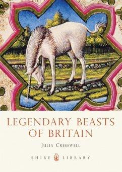 Legendary Beasts of Britain - Cresswell, Julia