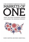 One Hundred Thirteen Million Markets of One: How the New Economic Order Can Remake the American Economy