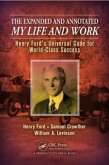 The Expanded and Annotated My Life and Work: Henry Ford's Universal Code for World-Class Success