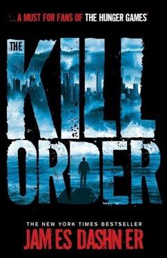 Maze Runner Prequel: The Kill Order - Dashner, James