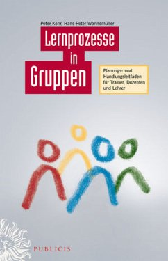 Lernprozesse in Gruppen - Kehr, Peter; Wannemüller, Hans-Peter