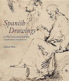 Spanish Drawings in the Courtauld Gallery: Complete Catalogue: Drawings from Ribera to Picasso
