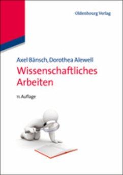 Wissenschaftliches Arbeiten - Bänsch, Axel; Alewell, Dorothea