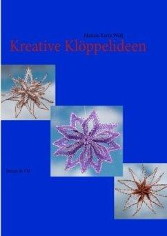 Kreative Klöppelideen - Wolf, Marion K.