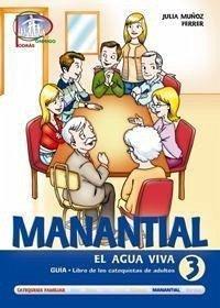 Manantial 3, el agua viva, libro de los catequistas de adultos. Guía - Muñoz Ferrer, Julia