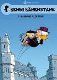 Madame Albertine / Benni Bärenstark Bd.2