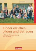 Kinder erziehen, bilden und betreuen: Lehrbuch für Ausbildung und Studium